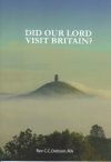 Did Our Lord Visit Britain, As They Say In Cornwall and Somerset?