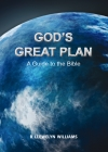 God's Great Plan - A Guide To The Bible