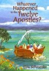 Whatever Happened To The Twelve Apostles?