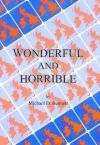 Wonderful and Horrible