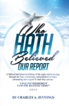 Who Hath Believed Our Report ?